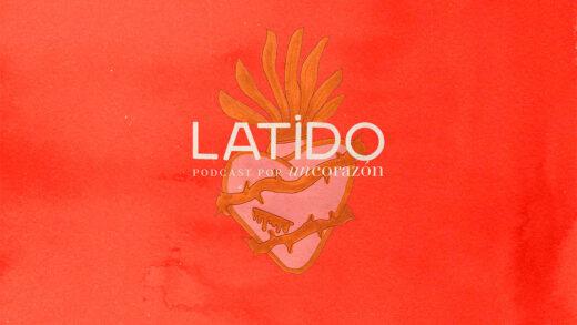 El ministerio Un Corazón» presenta el podcast «Latido»